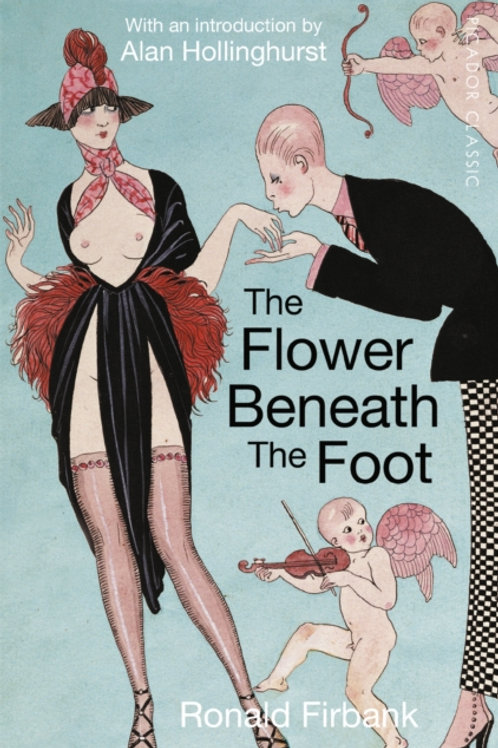 Flower Beneath the Foot       by Ronald Firbank