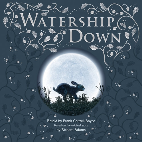 Watership Down       by Frank Cottrell Boyce