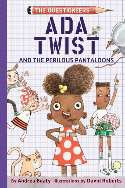 Ada Twist and the Perilous Pantaloons by Andrea Beaty