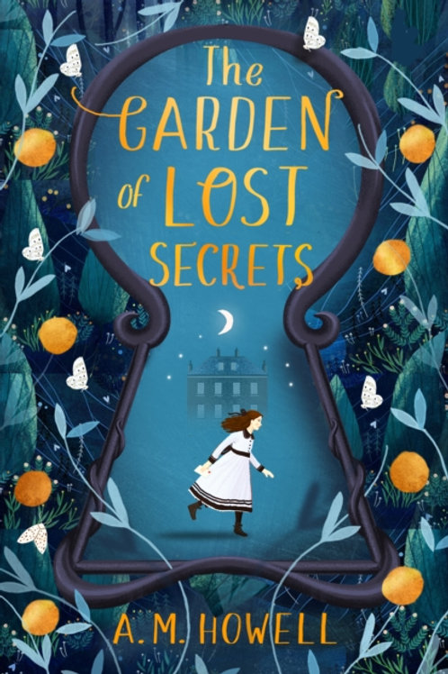 Garden of Lost Secrets by A.M. Howell