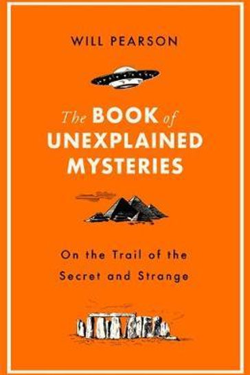 Book of Unexplained Mysteries       by Will Pearson