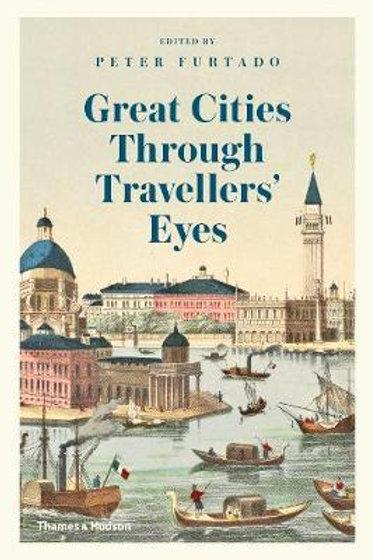 Great Cities Through Travellers' Eyes       by Peter Furtado