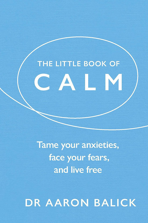 Little Book of Calm       by Dr. Aaron Balick