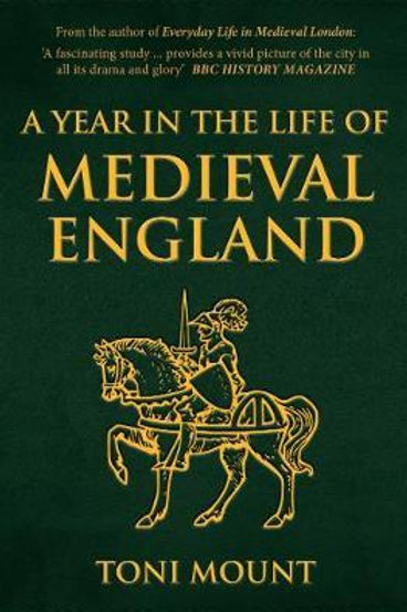 Year in the Life of Medieval England       by Toni Mount