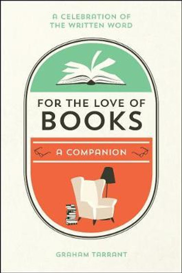 For the Love of Books       by Graham Tarrant