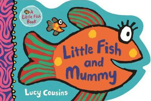Little Fish and Mummy       by Lucy Cousins