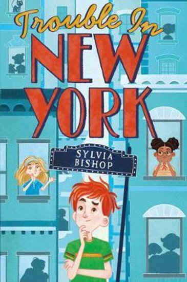 Trouble in New York       by Sylvia Bishop
