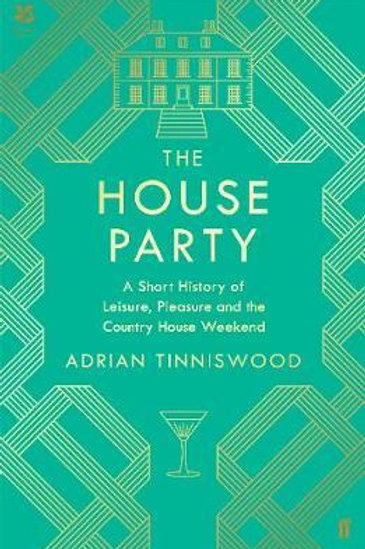 House Party       by Adrian Tinniswood