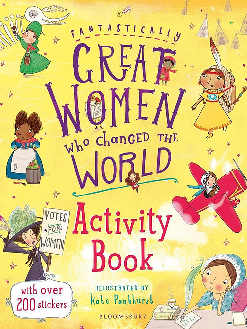 Fantastically Great Women Who Changed Activity Book       by Kate Pankhurst