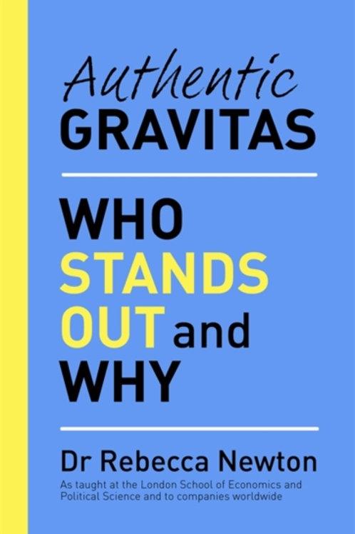 Authentic Gravitas       by Dr Rebecca Newton