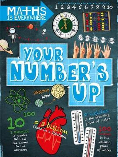 Maths is Everywhere: Your Number's Up       by Rob Colson