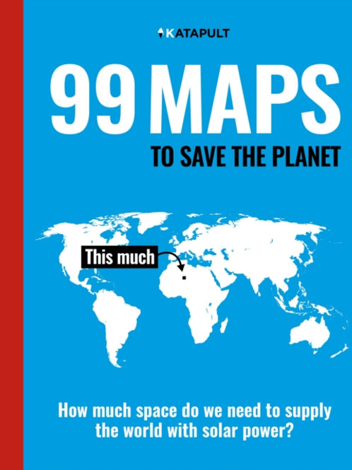 99 Maps to Save the Planet by KATAPULT