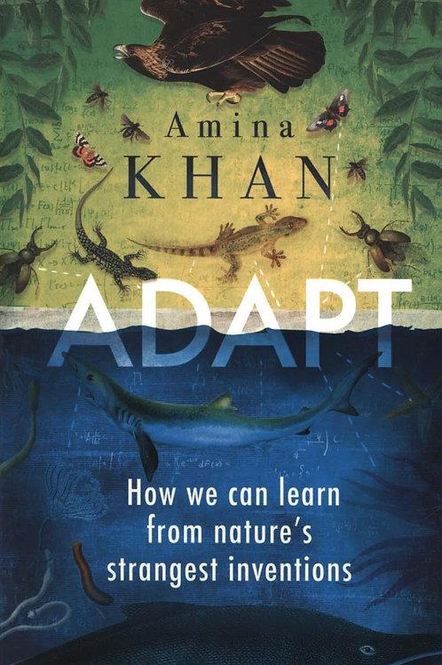 Adapt       by Amina Khan
