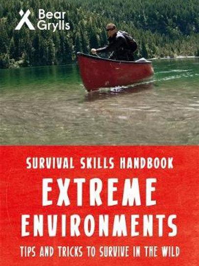 Bear Grylls Survival Skills Extreme Environments       by Bear Grylls