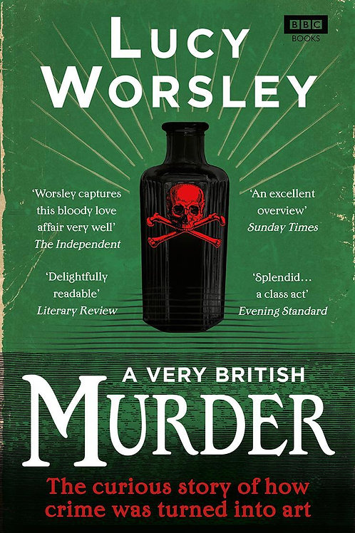 Very British Murder       by Lucy Worsley
