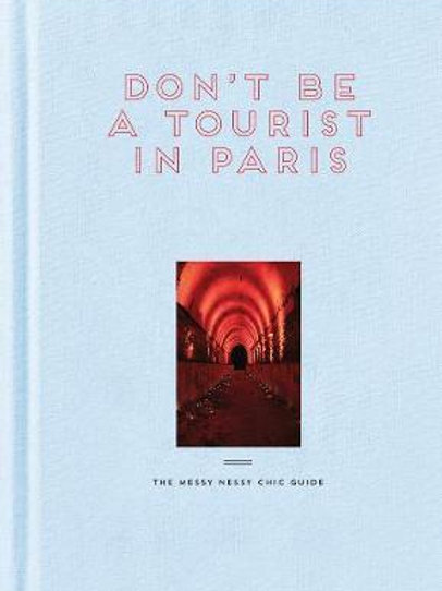 Don't Be a Tourist in Paris       by Vanessa Grall