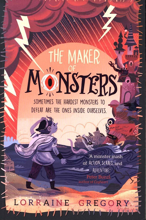 Maker of Monsters       by Lorraine Gregory