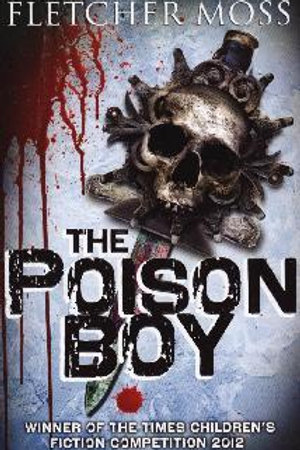 Poison Boy       by Fletcher Moss