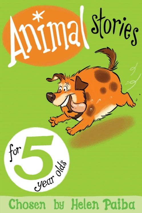 Animal Stories for 5 Year Olds       by Helen Paiba