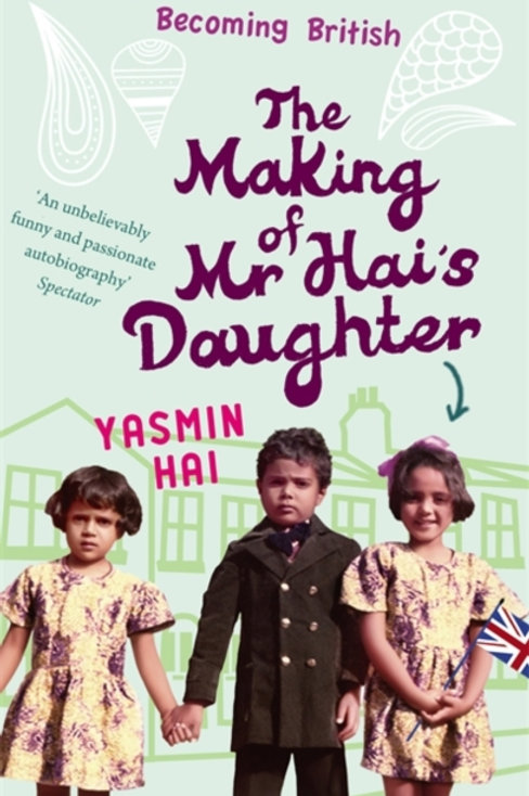 Making Of Mr Hai's Daughter       by Yasmin Hai