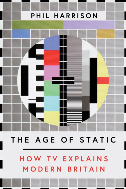 Age of Static by Phil Harrison