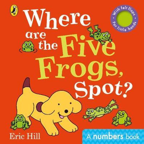 Where are the Five Frogs, Spot?       by Eric Hill
