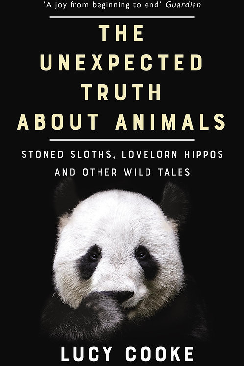 Unexpected Truth About Animals       by Lucy Cooke