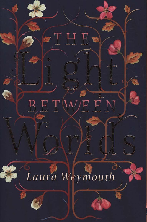 Light Between Worlds       by Laura Weymouth