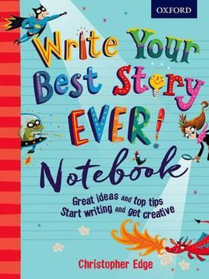 Write Your Best Story Ever! Notebook       by Christopher Edge