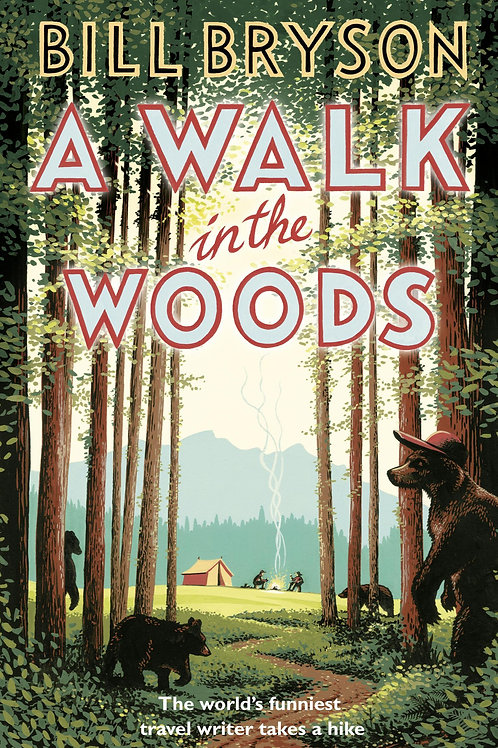 Walk In The Woods       by Bill Bryson