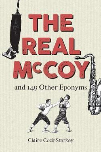 Real McCoy and 149 other Eponyms       by Claire Cock-Starkey