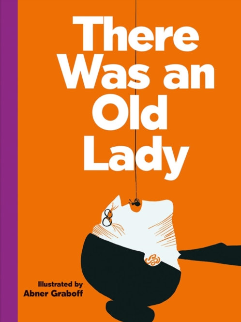 There was an Old Lady       by Abner Graboff
