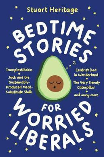 Bedtime Stories for Worried Liberals       by Stuart Heritage
