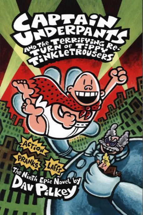 Captain Underpants and Tippy Tinkletrousers       by Dav Pilkey
