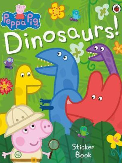 Peppa Pig: Dinosaurs! Sticker Book       by Peppa Pig