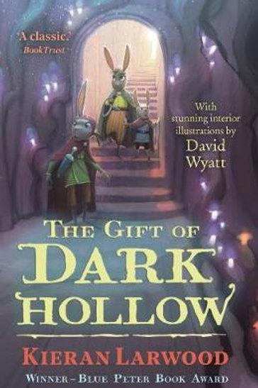 Gift of Dark Hollow       by Kieran Larwood