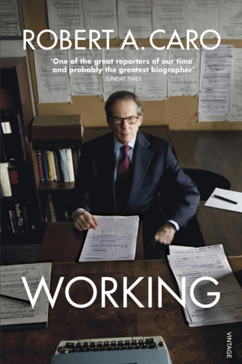 Working by Robert A Caro