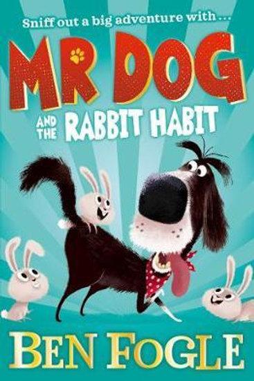 Mr Dog and the Rabbit Habit       by Ben Fogle