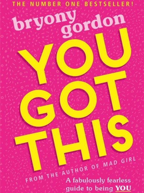 You Got This       by Bryony Gordon