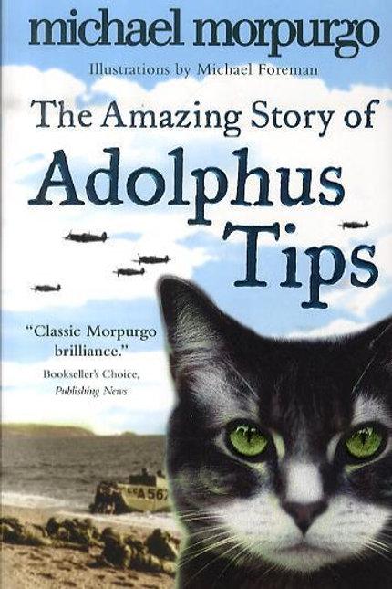 Amazing Story of Adolphus Tips       by Michael Morpurgo
