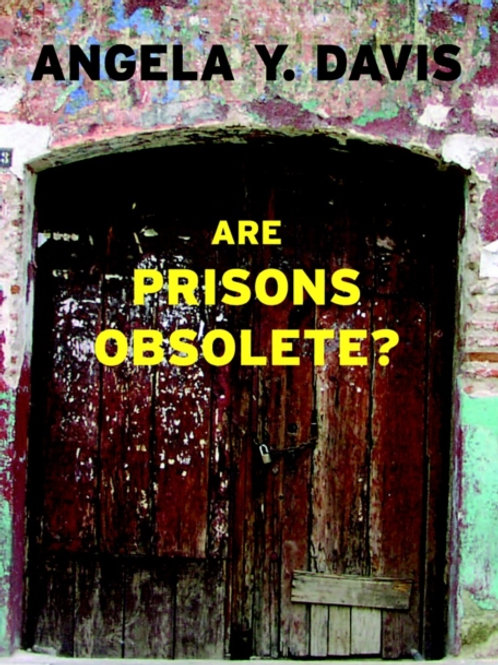 Are Prisons Obsolete?       by Angela Davis