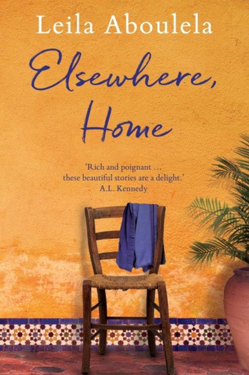 Elsewhere, Home       by Leila Aboulela
