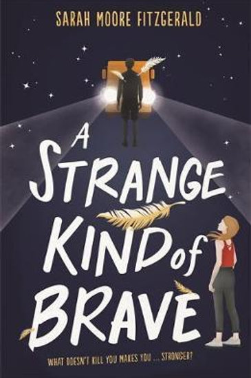 A Strange Kind of Brave       by Sarah Moore Fitzgerald