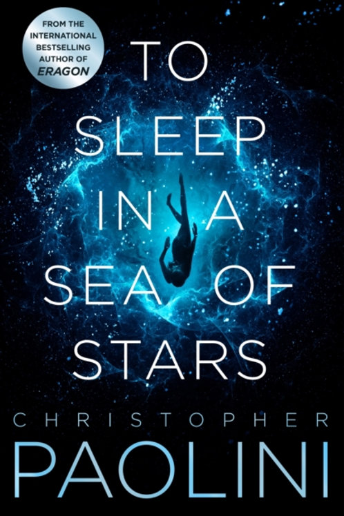 To Sleep in a Sea of Stars       by Christopher Paolini