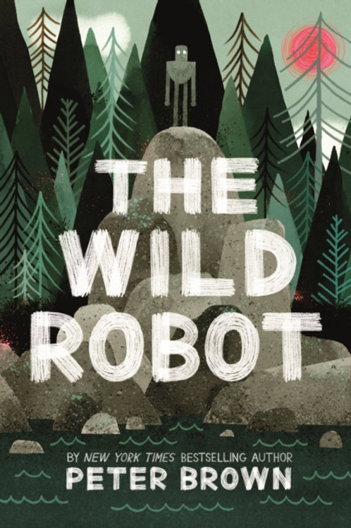 Wild Robot       by Peter Brown