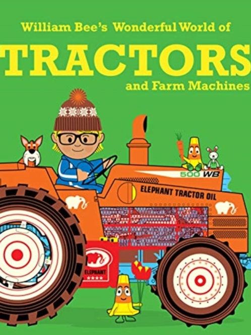 Wonderful World of Tractors and Farm Machines       by William Bee
