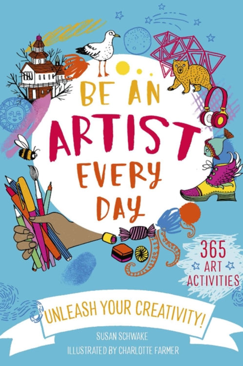 Be An Artist Every Day       by Charlotte Farmer