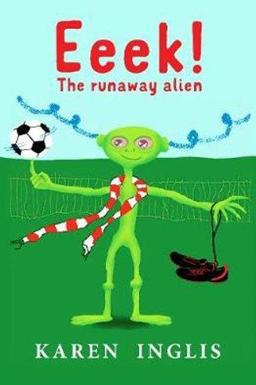 Eeek! The Runaway Alien       by Karen Inglis