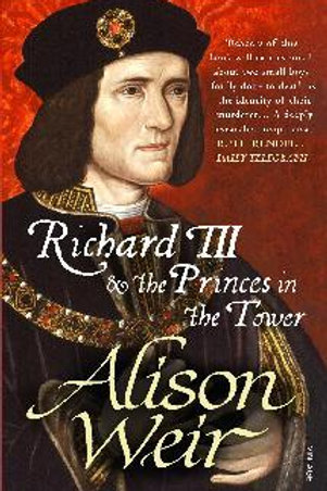 Richard III and the Princes in the Tower       by Alison Weir