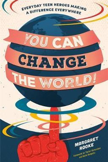 You Can Change the World!       by Margaret Rooke